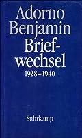Briefe und Briefwechsel: Band 1: Theodor W. Adorno/Walter Benjamin. Briefwechsel 1928-1940