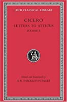Cicero: Letters to Atticus, II, 90-165A (Loeb Classical Library No. 8) by Cicero(1999-04-30)