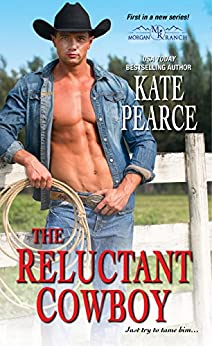 The Reluctant Cowboy (Morgan Ranch) by [Pearce, Kate]