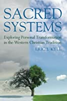Sacred Systems: Exploring Personal Transformation in the Western Christian Tradition