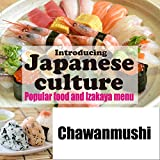Introducing Japanese culture -Popular food and Izakaya menu- Chawanmushi: 日本の文化を英語で紹介 〜人気グルメと居酒屋メニュー〜「茶碗蒸し」