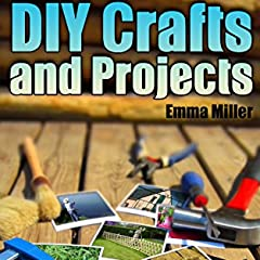 DIY Crafts and Projects: 20 Ideas to Make Your Home Better Place: (DIY Projects, Home Hacks) (English Edition)