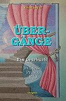 Uebergaenge: Ein philosophisches Lesebuch (Lyrik, Prosa, Bilder)