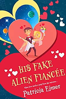 His Fake Alien Fiancée by [Eimer, Patricia]