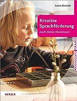 Kreative Sprachfoerderung nach Maria Montessori