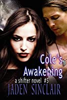 Cole's Awakening (Shifter)
