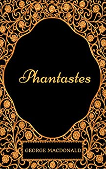 Phantastes : By George MacDonald - Illustrated by [George MacDonald]