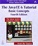 Java EE 6 Tutorial, The: Basic Concepts (Java Series)