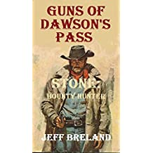 Guns of Dawson's Pass:: Stone: Bounty Hunter: Western Action and Adventure