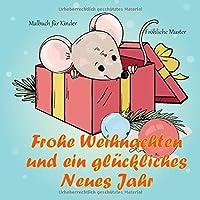 Frohe Weihnachten und ein glueckliches Neues Jahr - Malbuch fuer Kinder - Froehliche Muster (Frohe Weihnachten Buecher)