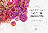 Floret Farm's Cut Flower Garden: Grow, Harvest, and Arrange Stunning Seasonal Blooms 画像