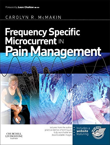 Download Frequency Specific Microcurrent in Pain Management, 1e 044306976X