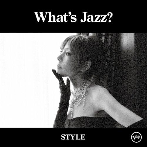 What's Jazz?-STYLE-(初回限定盤スペシャル・エディション)(DVD付)の詳細を見る