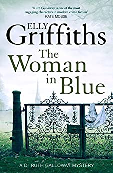 The Woman In Blue: The Dr Ruth Galloway Mysteries 8 by [Griffiths, Elly]