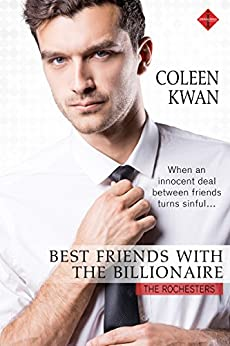 Best Friends with the Billionaire (The Rochesters) by [Kwan, Coleen]