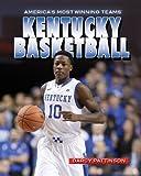 Kentucky Basketball (America's Most Winning Teams)