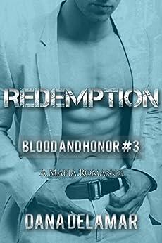 Redemption: A Mafia Romance (Blood and Honor, #3) by [Delamar, Dana]