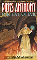 For Love of Evil: Book Six of Incarnations of Immortality