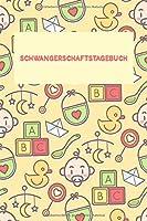 Schwangerschaftstagebuch: A5 | Auf 120 Seiten | Individuell gestaltet | Zum Aufzeichnen der Schwangerschaft von der ersten bis zur letzten Woche | Schwangerschaftskalender zum selber eintragen