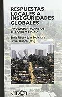 Respuestas locales a inseguridades globales : innovación y cambios en Brasil y España