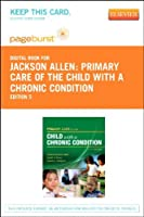 Primary Care of the Child With a Chronic Condition - Elsevier eBook on VitalSource (Retail Access Card) 5e [並行輸入品]