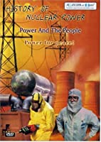 History of Nuclear Power: Power & The People [DVD]