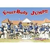 EveryBody JUMP!!(初回受注限定生産盤) 【握手会イベント参加券&ブックレット封入】 (豪華BOX仕様&ジャケットA)