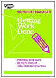 Getting Work Done (HBR 20-Minute Manager Series) (English Edition)