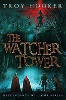 The Watcher Tower (Descendants of Light)