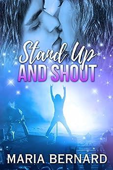 Stand Up And Shout (Stick Shift Lips Rockstar Romance Book 7) by [Bernard, Maria]