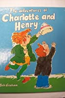 The Adventures of Charlotte and Henry (Viking Kestrel picture books)