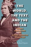 The World, the Text, and the Indian: Global Dimensions of Native American Literature (SUNY Series, Native Traces)