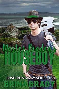 Master Braden's Houseboy (Irish Runaway Series Book 3) by [Brady, Brina]
