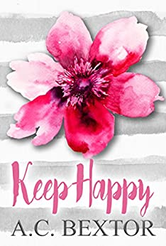Keep Happy (A Silvervale Second Chance Romance Book 1) by [Bextor, A.C.]