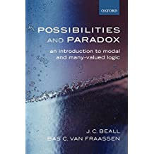 Possibilities and Paradox: An Introduction to Modal and Many-Valued Logic