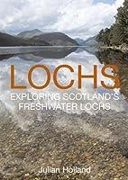 Lochs: Exploring Scotland's Freshwater Lochs
