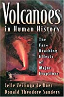 Volcanoes in Human History: The Far Reaching Effects of Major Eruptions