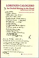 An Orchid Shining in the Hand: Selected Poems 1932-1960