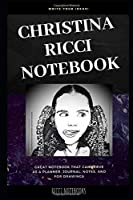Christina Ricci Notebook: Great Notebook for School or as a Diary, Lined With More than 100 Pages. Notebook that can serve as a Planner, Journal, Notes and for Drawings. (Christina Ricci Notebooks)