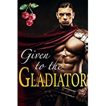 Given to the Gladiator