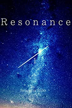 Resonance (Resonance Trilogy Book 1) by [Ricks, Samantha]