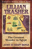 Lillian Trasher: The Greatest Wonder in Egypt (Christian Heroes: Then and Now)