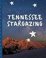 Tennessee Stargazing: Backyard Night Sky Astronomer Notebook | Lunar Moon | Outer Space Observations | Stars | Stargazing | Telescope | Backyard Galaxy | Cosmic Star watching