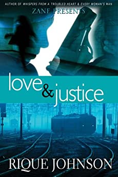 Love and Justice: A Novel by [Johnson, Rique]