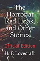 The Horror at Red Hook, and Other Stories: Official Edition