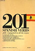 Two Hundred and One Spanish Verbs Fully Conjugated in All Tenses