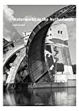 Luuk Kramer: Waterworks in the Netherlands: Tradition and Innovation