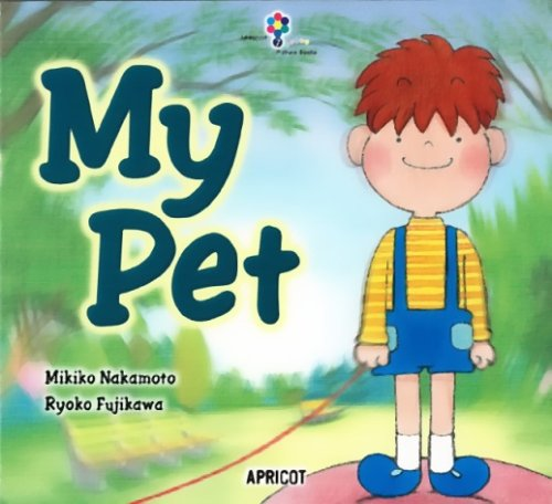 My Pet (ナレーション・巻末ソングCD付) アプリコットPicture Bookシリーズ 7の詳細を見る