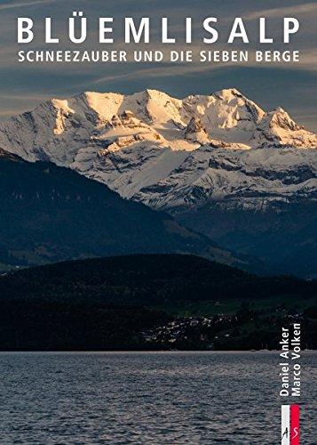Blueemlisalp: Schneezauber und die sieben Berge