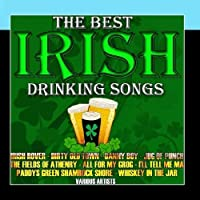 The Best Irish Drinking Songs by Various Artists